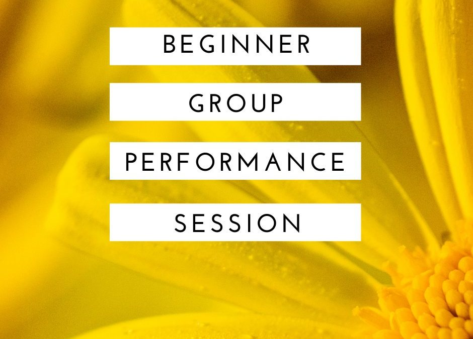 Beginner Group Performance Session 6-3-21 at 5:30 pm ET