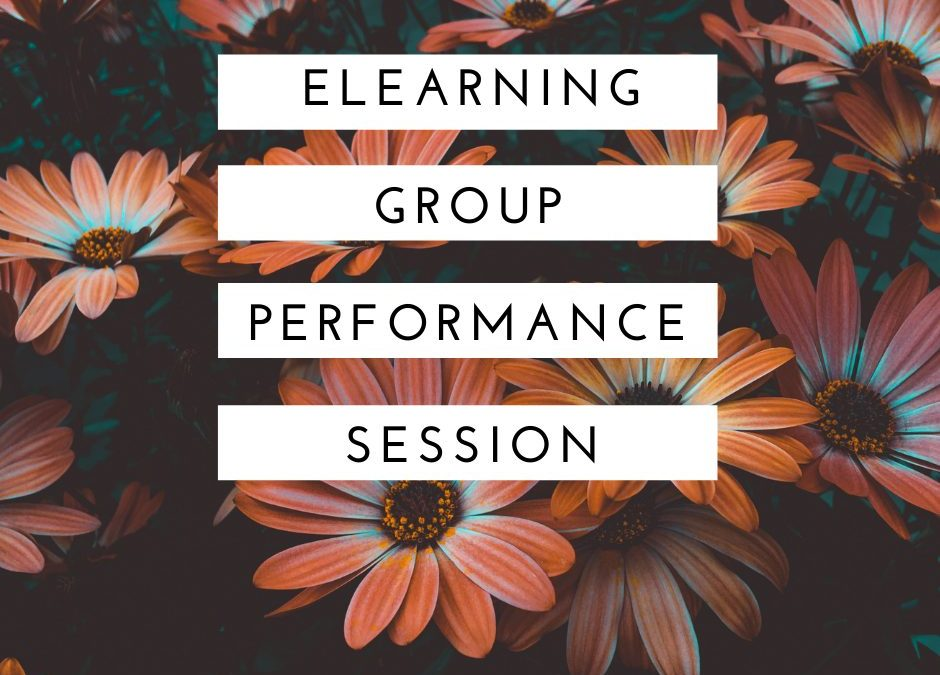 eLearning Group Performance Session 5-27-21 at 5:30 pm ET