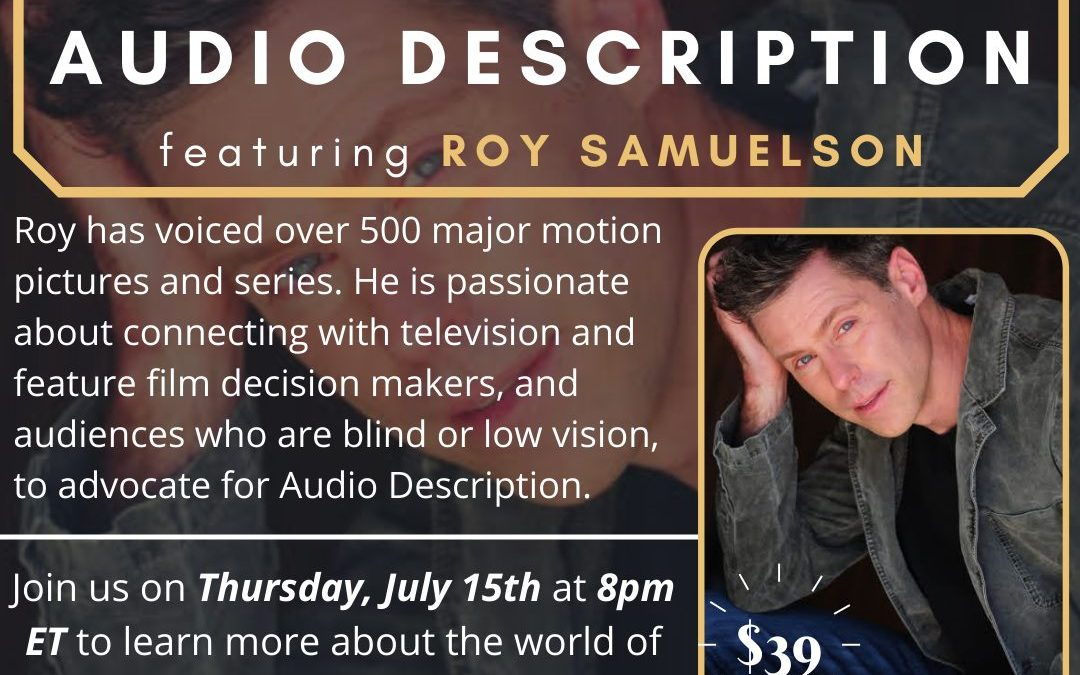 Explore the World of Audio Description with Roy Samuelson