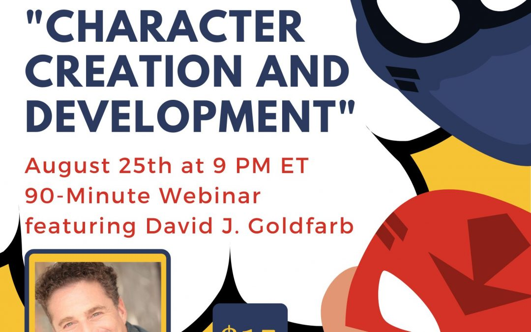 Character Creation and Development featuring David J. Goldfarb – Click Here